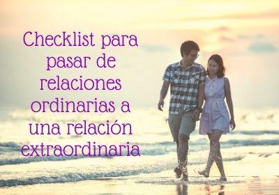 Checklist para pasar de relaciones ordinarias a relaciones extraordinarias