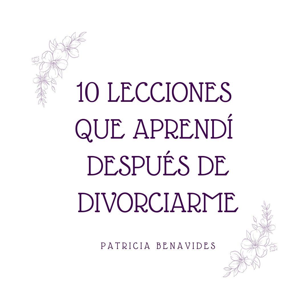 10 lecciones que aprendí sobre el amor después de mi divorcio